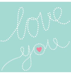 Dash line text Love you in the sky Pink heart vector image