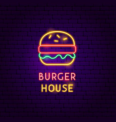 Burger house neon label vector