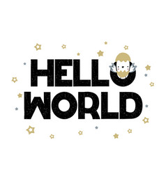 Card with lettering hello world with little chick vector