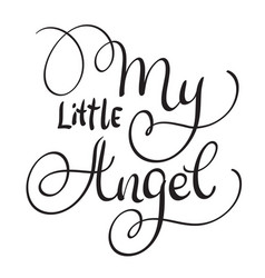 My little angel words on white background hand vector