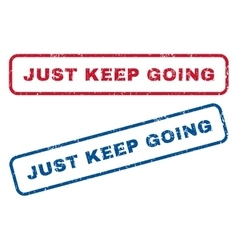 Just Keep Going Rubber Stamps vector image vector image