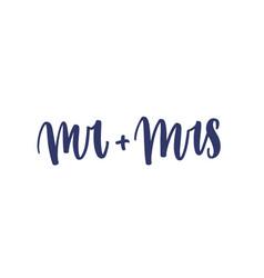 Mr plus mrs text handwritten with elegant cursive vector