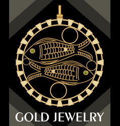 Golden antiquarian jewel with fishes circle vector