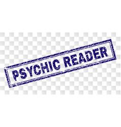 Grunge psychic reader rectangle stamp vector