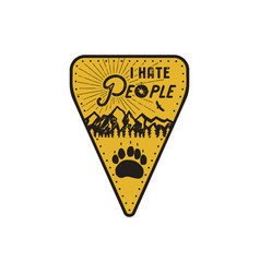 hand drawn travel badge - i hate people quote vector image
