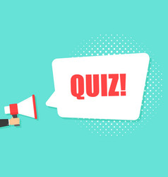 male hand holding megaphone with quiz speech vector image