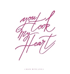 You took my heart greeting card with calligraphy vector