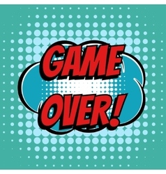 Game over comic book bubble text retro style vector image