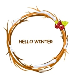 Greeting card HELLO WINTER in circle of twigs vector