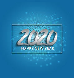 Happy new year 2020 silver number with fireworks vector