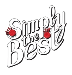 Simply the best inscription Hand drawn lettering vector