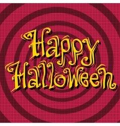 Happy Halloween inscription on retro background vector