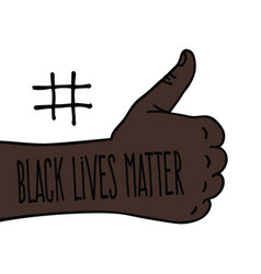 thumbs up black lives matter protest banner about vector image