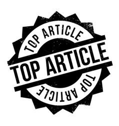 top article rubber stamp vector image vector image