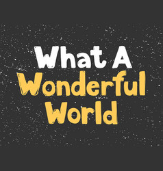 What a wonderful world sticker for social media vector
