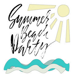 summer beach party ink hand lettering modern vector image