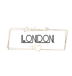 London welcome to text neon lettering typography vector