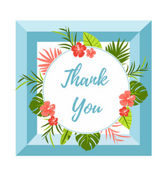 Tropical card thank you with leaves and flowers vector