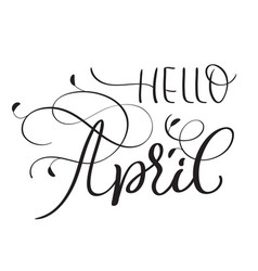 hello april text on white background hand drawn vector image