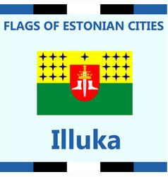 Flag of estonian city illuka vector