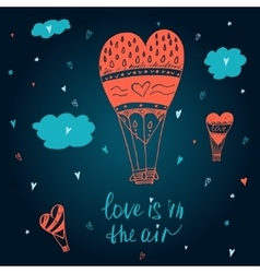 Hand drawn typography poster Love is in the air vector image