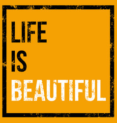 life is beautiful poster vector image