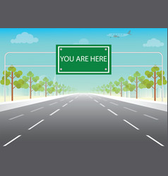 Road sign with you are here words on highway vector