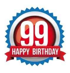 Ninety nine years happy birthday badge ribbon vector image