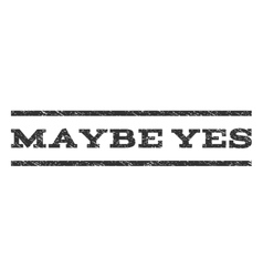 Maybe Yes Watermark Stamp vector image vector image