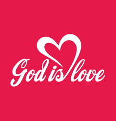 God is love lettering vector