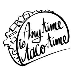 Word expression for any time is taco time vector