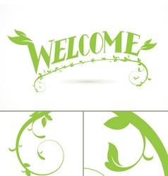 Welcome Green Vine Leaf lettering design vector image