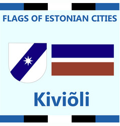 Flag of estonian city kivioli vector