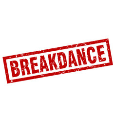 square grunge red breakdance stamp vector image