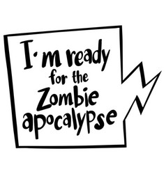 Word expression for ready for zombie apocalypse vector