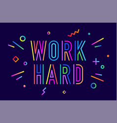 Work hard poster banner vector