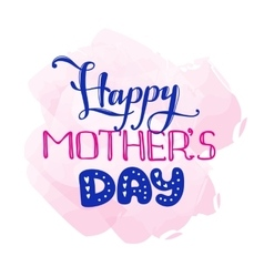 Mothers Day design concept Hand lettered vector image vector image
