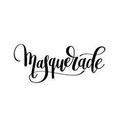 Masquerade hand lettering inscription isolated vector