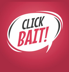 Click bait cartoon speech bubble vector