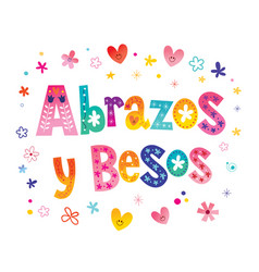 Abrazos y besos hugs and kisses in spanish vector
