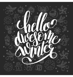 Hello awesome winter handwritten lettering vector