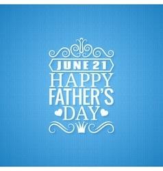 fathers day vintage design background vector image