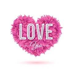 Pink heart made of leaves with Love you sign vector image vector image