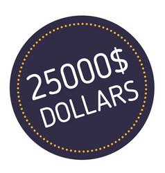 twenty five thousand dollars advertising sticker vector image