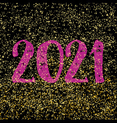 2021 sign on golden dust and black background vector image