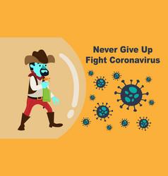 Never give up fight coronavirus vector