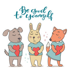 be good to yourself greeting card cute animals vector image