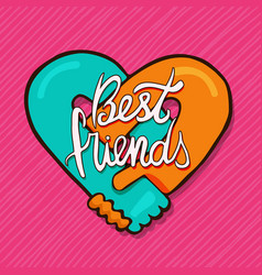 best friends holding hands in heart shape card vector image
