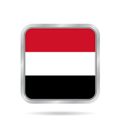 Flag of yemen shiny metallic gray square button vector