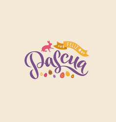happy easter spanish calligraphy greeting card vector image